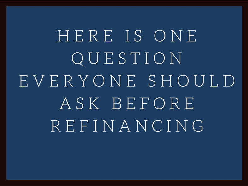 big-question-before-refinancing